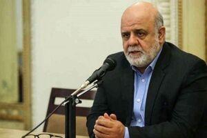 عکس خبري -سفير ايران در بغداد: به هيچ وجه به سمت مرزها حرکت نکنيد